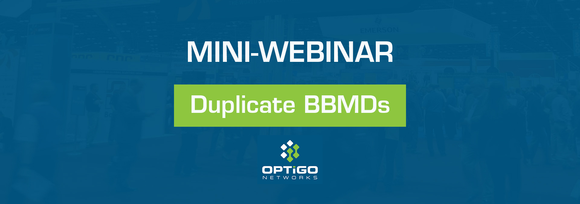 Finding Duplicate BBMDs in your BACnet Network with Optigo Networks